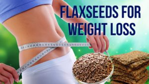 Flaxseeds weight loss