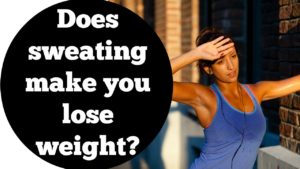 Does Sweating help lose weight